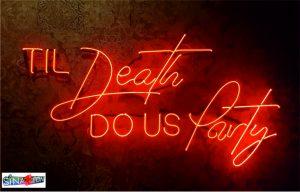 til death do us party cam neon